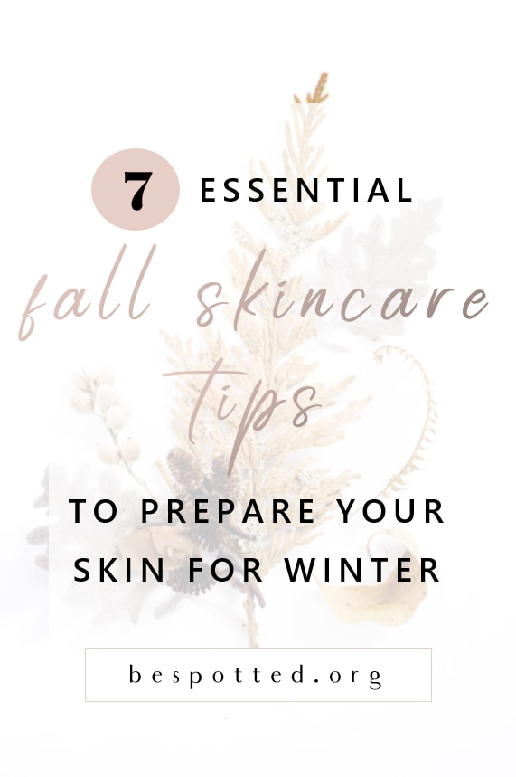 7 Fall Skincare Tips - Pinterest friendly image