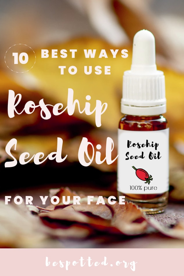Benefits of Rosehip Oil for Skin and How to Use Rosehip Oil on Your Face - a Pinterest Friendly Image