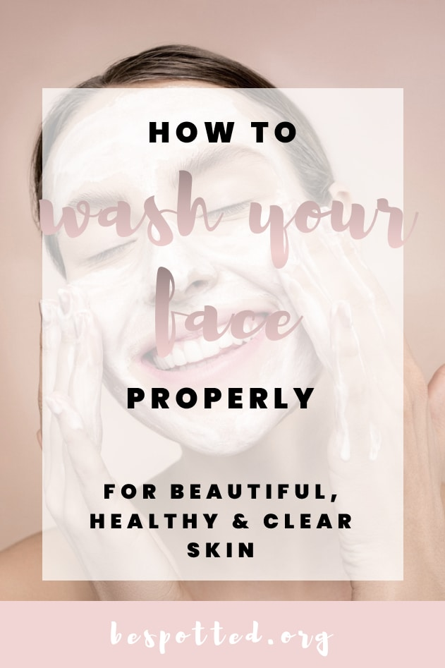 How to wash your face properly - a Pinterest friendly image