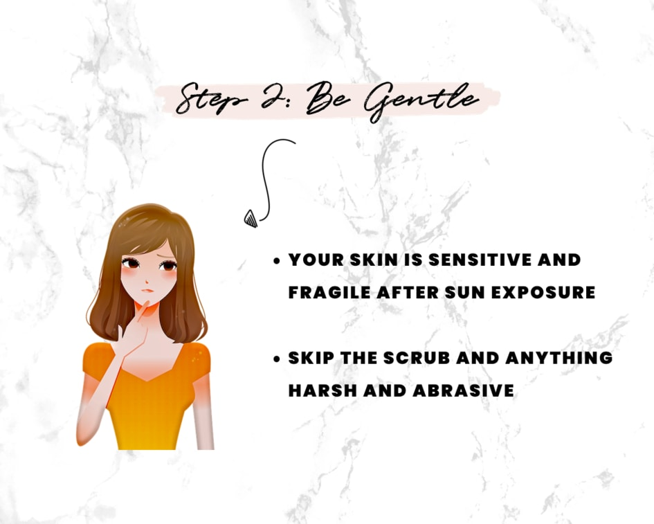 After Sun Skin Care Step 2 - Be Gentle