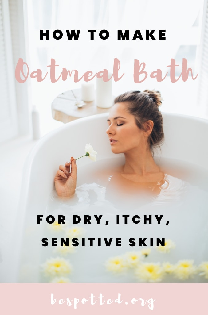 How to Make DIY Oatmeal Bath for Dry, Itchy, Sensitive Skin - A Pinterest Friendly Image