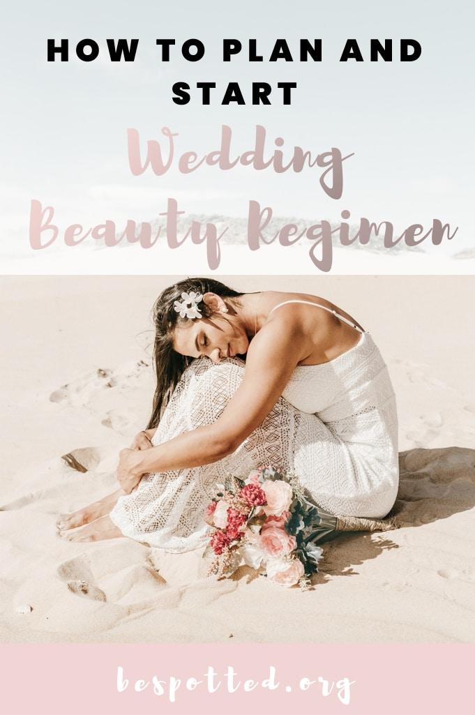 How to Plan and Start a Wedding Beauty Regimen - A Pinterest Friendly Image