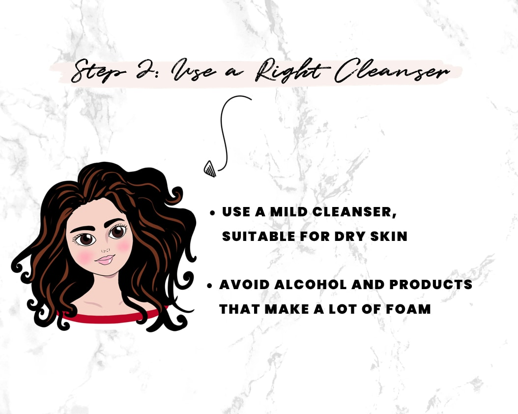 Step 2 - Choose a right cleanser for dry skin